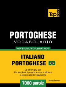Vocabolario Italiano-Portoghese Brasiliano per Studio Autodidattico: 7000 Parole