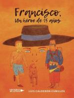 Francisco, Un héroe de 15 años