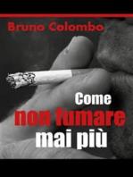 Come non fumare mai più