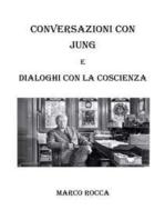 Conversazioni con Jung e dialoghi con la coscienza