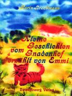 Kleine Geschichten vom Gnadenhof - erzählt von Emmi