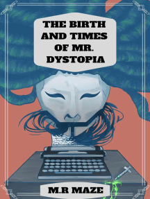 The Birth and Times of Mr. Dystopia: The Chronicles of Monkeytown, #1