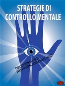 Strategie di controllo mentale: I meccanismi nascosti della manipolazione delle menti
