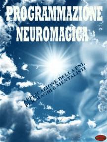 Programmazione neuromagica: Applicazione della PNL per maghi e mentalisti