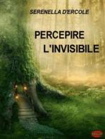 Percepire l'invisibile: Tecniche per Sviluppare le Facoltà Extrasensoriali