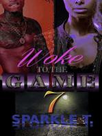 Woke To The Game - P7