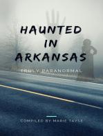 Haunted In Arkansas
