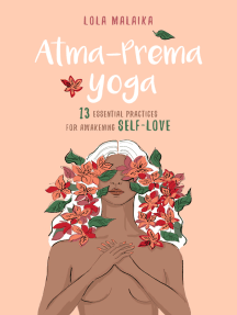 Atma-Prema Yoga: 13 Essential Practices for Awakening Self-Love
