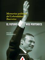El futuro nos pertenece: Memorias políticas del Lehendakari Ibarretxe