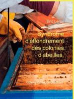Syndrome d'effondrement des colonies d'abeilles.