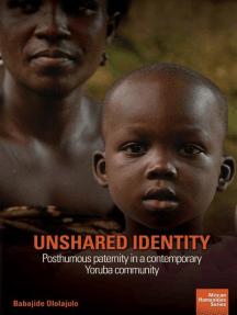 Unshared Identity: Posthumous paternity in a contemporary Yoruba community
