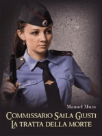 Commissario Saila Giusti - La tratta della morte