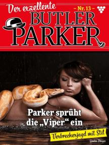 Der exzellente Butler Parker 13 – Kriminalroman: Parker sprüht die Viper ein