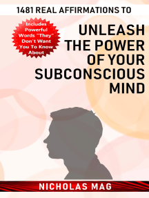 1481 Real Affirmations to Unleash the Power of Your Subconscious Mind