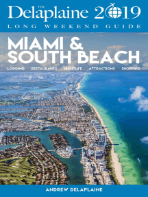 Miami & South Beach: The Delaplaine 2019 Long Weekend Guide