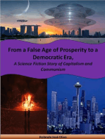 From a False Age of Prosperity to a Democratic Era, A Science Fiction Story of Capitalism and Communism