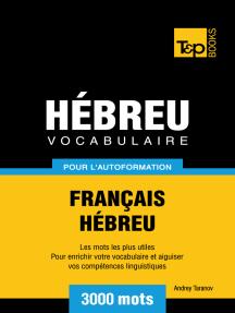 Vocabulaire Français-Hébreu pour l'autoformation: 3000 mots