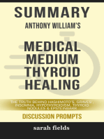 Summary of Medical Medium Thyroid Healing: The Truth behind Hashimoto's, Graves', Insomnia, Hypothyroidism, Thyroid Nodules & Epstein-Barr by Anthony William (Discussion Prompts)