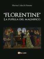 Florentine. La pupilla del Magnifico