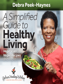 A Simplified Guide to Healthy Living: Vegetarian and Vegan Recipes and More