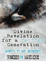 Divine Revelation for a Twitter Generation