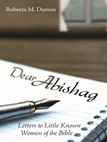 Dear Abishag: Letters to Little Known Women of the Bible