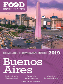 Buenos Aires: 2019 - The Food Enthusiast's Complete Restaurant Guide