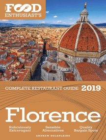 Florence: 2019 - The Food Enthusiast's Complete Restaurant Guide