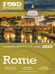 Rome: 2019 - The Food Enthusiast's Complete Restaurant Guide
