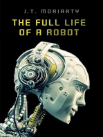 The Full Life of a Robot