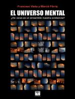 El universo mental: ¿De veras es un sinsentido nuestra existencia?