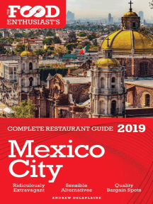 Mexico City: 2019 - The Food Enthusiast's Complete Restaurant Guide