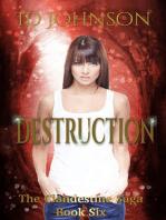 Destruction