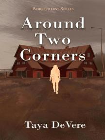 Around Two Corners: Borderline, #3