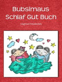 Bubsimaus Schlaf Gut Buch: Schlaf Gut Baby Edition