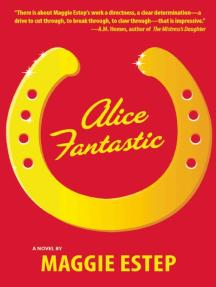 Alice Fantastic: A Novel