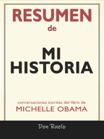 Resumen de Mi Historia de Michelle Obama: Conversaciones Escritas