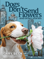 Dogs Don't Send Flowers, And Other Stories