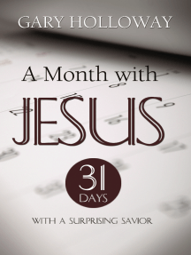 Month with Jesus, A: 31 Days with a Surprising Savior