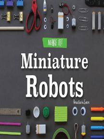 Miniature Robots