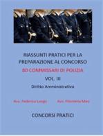 Riassunti pratici per la preparazione al concorso 80 commissari di polizia vol. III