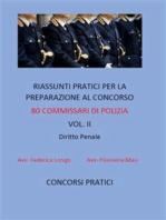 Riassunti pratici per la preparazione al concorso 80 commissari di polizia vol. II