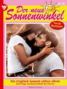 Der neue Sonnenwinkel 41 – Familienroman: Ein Unglück kommt selten allein