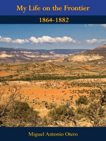 My Life on the Frontier 1864-1882