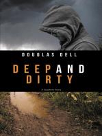 Deep and Dirty