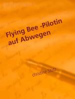 Flying Bee -Pilotin auf Abwegen