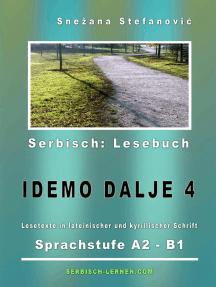 """Serbisch: Lesebuch """"Idemo dalje 4"""": Sprachstufe A2-B1: Serbisch lernen"""