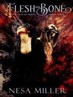 Flesh and Bone, Blood of Kaos Series, Book III