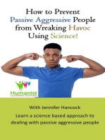 How to Prevent Passive Aggressive People From Wreaking Havoc Using Science
