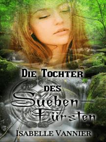 Die Tochter des Suebenfürsten: Teil 2 des Doppelbandes